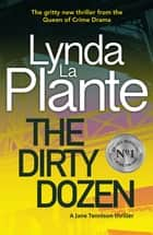 The Dirty Dozen ebook by Lynda La Plante