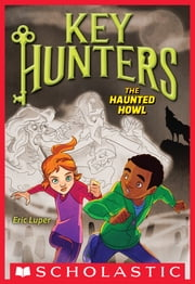 The Haunted Howl (Key Hunters #3) ebook by Eric Luper