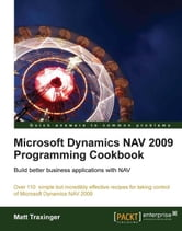Microsoft Dynamics NAV 2009 Programming Cookbook ebook by Matt Traxinger