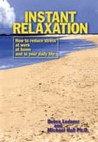 Instant Relaxation ebook by Debra Lederer,L. Michael Hall,L. Michael Hall