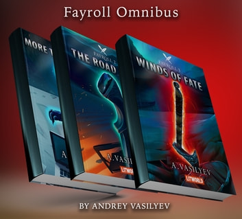 Fayroll Omnibus - More Than a Game, The Road East, Winds of Fate ebook by Andrey Vasilyev