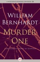 Murder One ebook by William Bernhardt