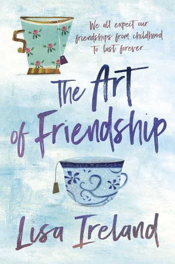 The Art of Friendship ebook by Lisa Ireland