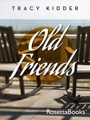 Old Friends ebook by Tracy Kidder