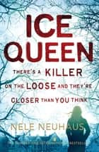 Ice Queen ebook by Nele Neuhaus, Steven T. Murray