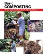 Basic Composting ebook by Eric Ebeling,Carl Hursh,Patti Olenick,Alan Wycheck