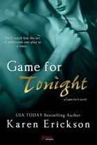 Game For Tonight ebook by Karen Erickson