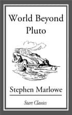 World Beyond Pluto ebook by