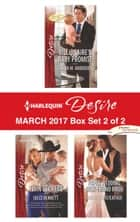 Harlequin Desire March 2017 - Box Set 2 of 2 - Billionaire's Baby Promise\Twin Secrets\Paper Wedding, Best-Friend Bride ebook by Sarah M. Anderson, Jules Bennett, Sheri WhiteFeather