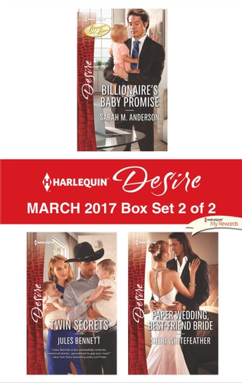 Harlequin Desire March 2017 - Box Set 2 of 2 - An Anthology eBook by Sarah M. Anderson,Jules Bennett,Sheri WhiteFeather