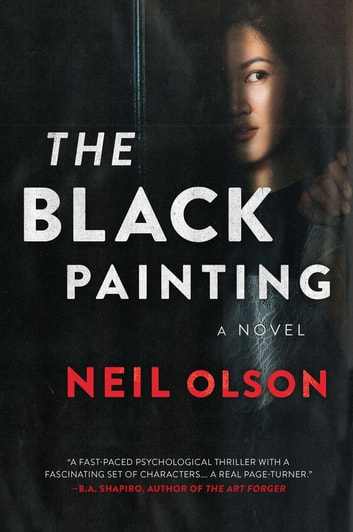 The Black Painting - A Novel ebook by Neil Olson