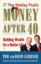 The Motley Fool's Money After 40 ebook by David Gardner,Tom Gardner
