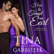 How to Tempt an Earl audiobook by Tina Gabrielle
