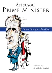 After You Prime Minister ebook by James  Douglas-Hamilton,Sir Malcolm Rifkind