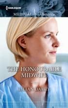 The Honourable Midwife ebook by Lilian Darcy