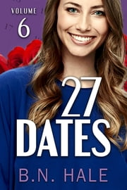 27 Dates: The Dare Date (The Dating Challenge Book 6) ebook by B. N. Hale