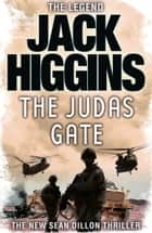 The Judas Gate (Sean Dillon Series, Book 18) ebook by Jack Higgins