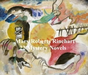 Mary Rinehart: 22 mystery novels ebook by Mary Rinehart