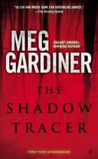 The Shadow Tracer - A Thriller ebooks by Meg Gardiner