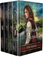 The Highland Soldiers Series ebook by J.L. Jarvis