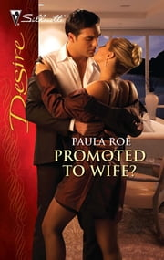 Promoted to Wife? - A Billionaire Boss Office Romance ebook by Paula Roe