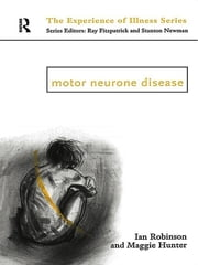 Motor Neurone Disease ebook by Margaret Hunter,Ian Robinson