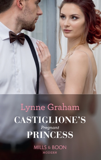 Castiglione's Pregnant Princess (Mills & Boon Modern) (Vows for Billionaires, Book 2) 電子書籍 by Lynne Graham