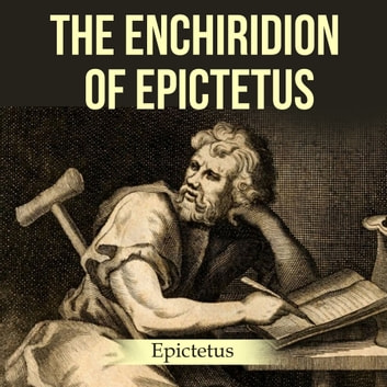 Enchiridion of Epictetus, The audiobook by Epictetus