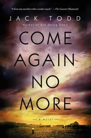 Come Again No More - A Novel ebook by Jack Todd