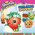 Lights, Camera, Shopkins! (Shopkins) ebook by Meredith Rusu