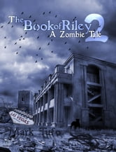 The Book Of Riley ~ A Zombie Tale Pt. 2 ebook by Mark Tufo