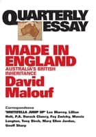 Quarterly Essay 12 Made in England - Australia's British Inheritance ebook by David Malouf