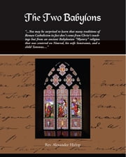 The Two Babylons (eBook) ebook by Hislop, Alexander