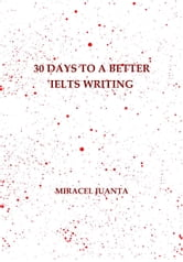 30 Days to a Better IELTS Writing ebook by Miracel Juanta