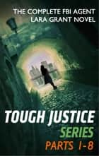Tough Justice Series Box Set: Parts 1 - 8 ebook by Carla Cassidy, Tyler Anne Snell, Carol Ericson,...