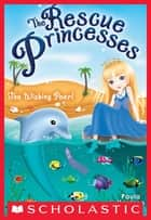 The Rescue Princesses #2: Wishing Pearl ebook by Paula Harrison