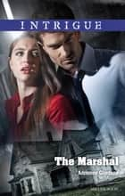 The Marshal ebook by Adrienne Giordano