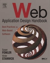 Web Application Design Handbook - Best Practices for Web-Based Software ebook by Susan Fowler,Victor Stanwick