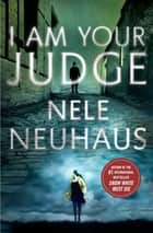 I Am Your Judge ebook by Nele Neuhaus,Steven T. Murray