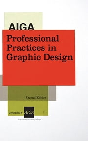 AIGA Professional Practices in Graphic Design ebook by Tad Crawford