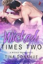 Wicked Times Two ebook by Tina Donahue