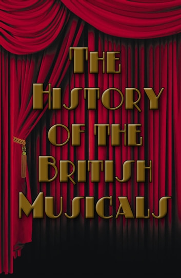 The History of the British Musical ebook by William English