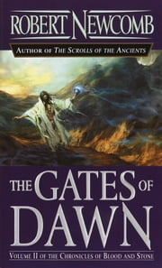 The Gates of Dawn - Volume II of the Chronicles of Blood and Stone ebook by Robert Newcomb