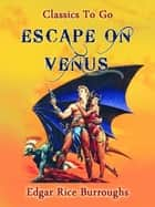 Escape on Venus ebook by Edgar Rice Borroughs