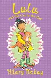 Lulu and the Cat in the Bag ebook by Hilary McKay