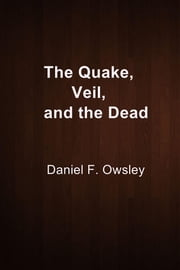 The Quake, Veil, and the Dead ebook by Daniel F. Owsley