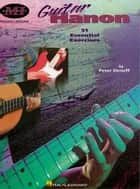 Guitar Hanon (Music Instruction) ebook by Peter Deneff