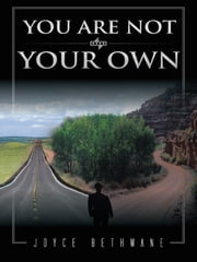 YOU ARE NOT YOUR OWN ebook by JOYCE BETHWANE