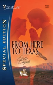 From Here to Texas ebook by Stella Bagwell