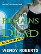 The Remains of the Dead ebook by Wendy Roberts